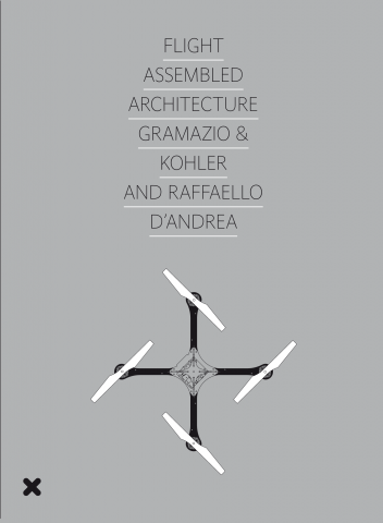 "Book ""Flight Assembled Architecture"", Gramazio & Kohler et Raffaello d'Andrea, HYX"