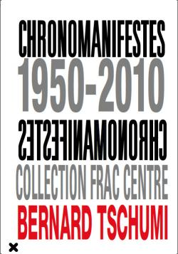 Chronomanifestes 1950-2010, Bernard Tschumi, Collection Frac Centre, HYX