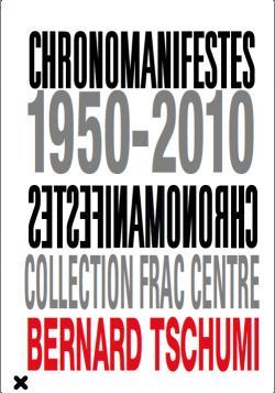 Chronomanifestes 1950-2010, Bernard Tschumi, Collection Frac Centre, HYX