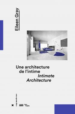 Eileen Gray, une architecture de l'intime - HYX Centre Pompidou